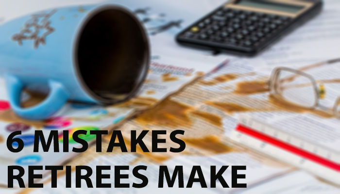 6 Mistakes Retirees Make With Their Finances
