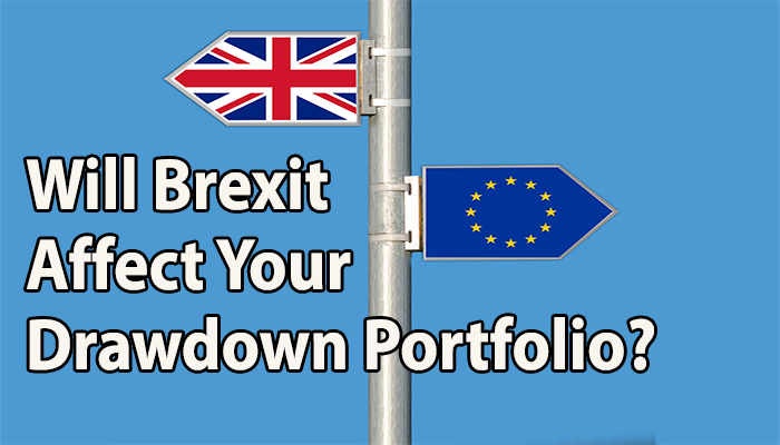 Will Brexit Affect Your Drawdown Portfolio?